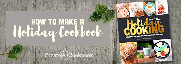 How to Make a Holiday Cookbook