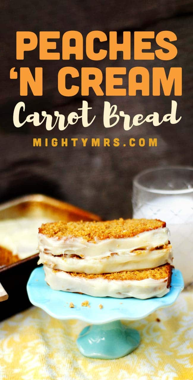 Peaches and Cream Carrot Bread with Cream Cheese Icing