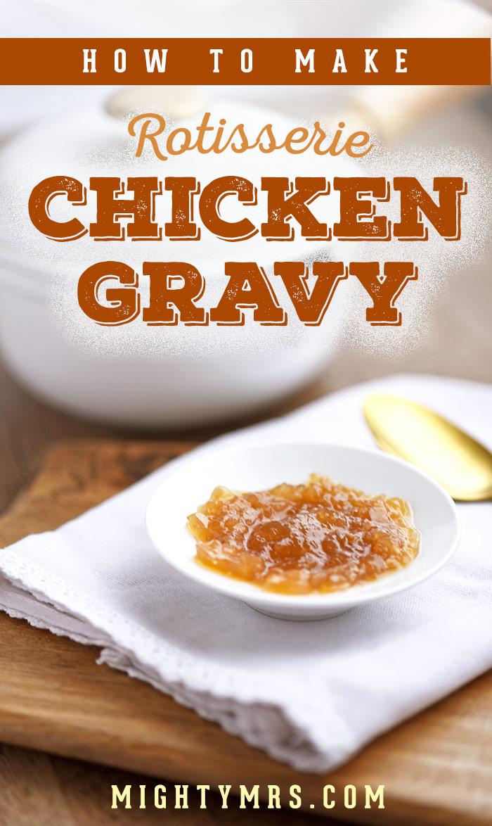 How to Make Rotisserie Chicken Gravy