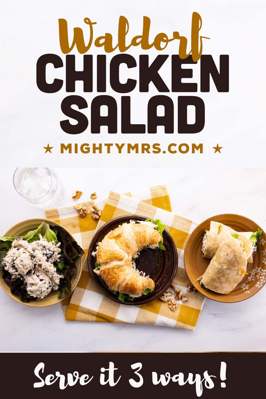 Waldorf Chicken Salad - Serve it 3 ways!